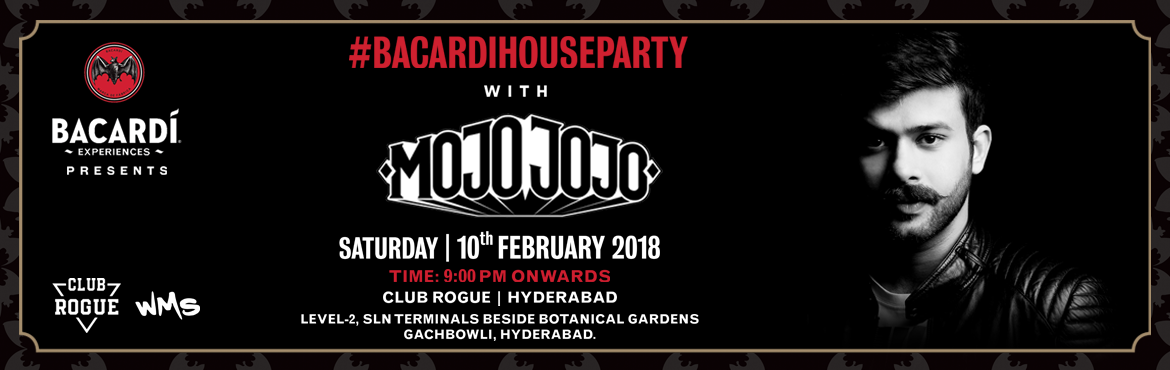 Book Online Tickets for Bacardi House Party With Mojo Jojo, Hyderabad.   Go clubbing and explore your weekend madness with India's No1 hip-hop Dj MojoJojo. #BacardiHouseParty #ClubRogue #MojoJojo #10thSaturday