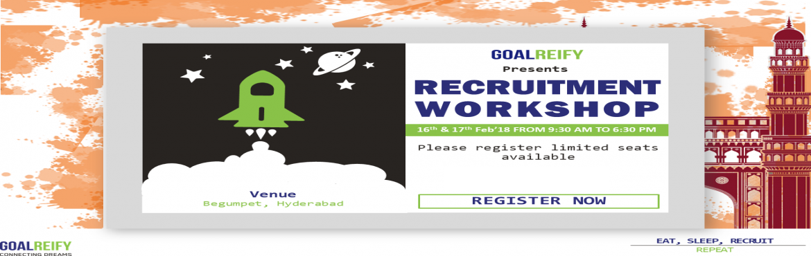 Book Online Tickets for GOALREIFY RECRUITMENT WORKSHOP, Hyderabad.  GOALREIFY RECRUITMENT WORKSHOP In this workshop you would get to learn End-End recruiting skills needed for Recruiter in any industry. Mission of this workshop is to inculcate unconventional way of recruiting, activity-based training covering f