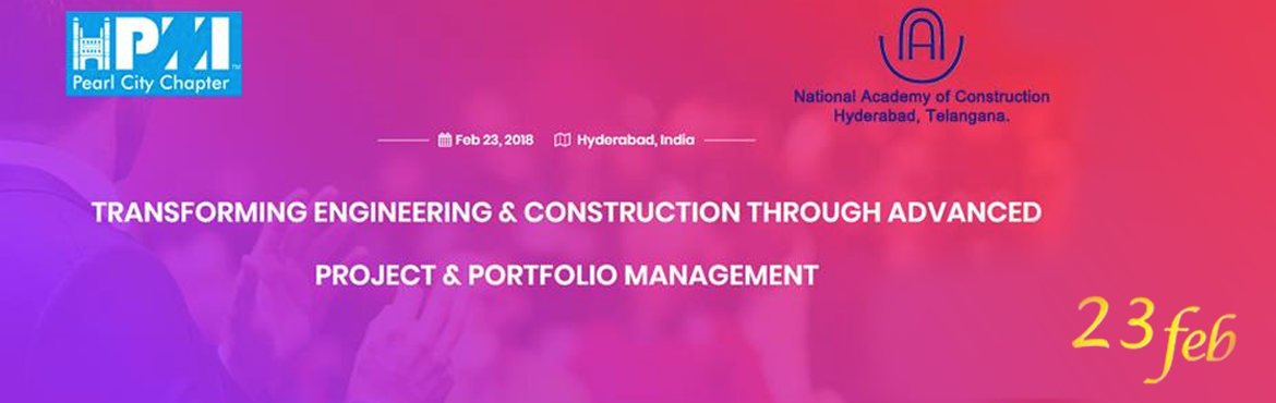 Book Online Tickets for NAC 2018 Project Management Conference, Hyderabad. \