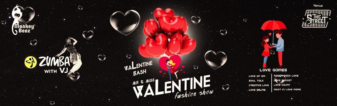 Book Online Tickets for Valentine Bash 2018 at The Street, Hyderabad.   Valentine Bash 2018 & Mr. & Miss. VALENTINEMonkey beez is organizing an event especially for all the love Couple birds in Hyderabad.Get set to celebrate your Valentine\'s Day with some challenges, ramp walks, and crazy romance. It\'s t