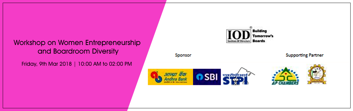 "Book Online Tickets for Workshop on Women Entrepreneurship and B, Vijayawada. Dear Respected Members, Greetings from Institute Of Directors!!   We are happy to inform you that Institute Of Directors (IOD) is organizing a Workshop on ""Women Entrepreneurship and Boardroom Diversity\"