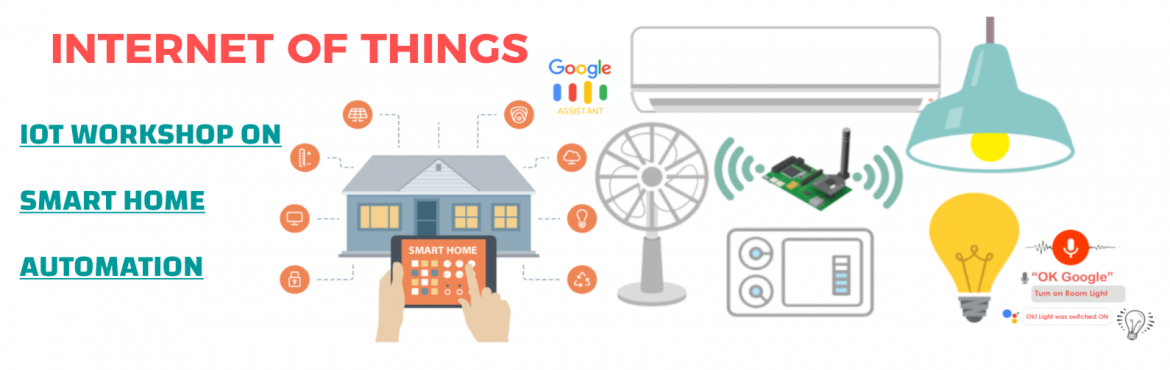 Internet Of Things  IOT  Workshop on Home Automation with Google Assistance