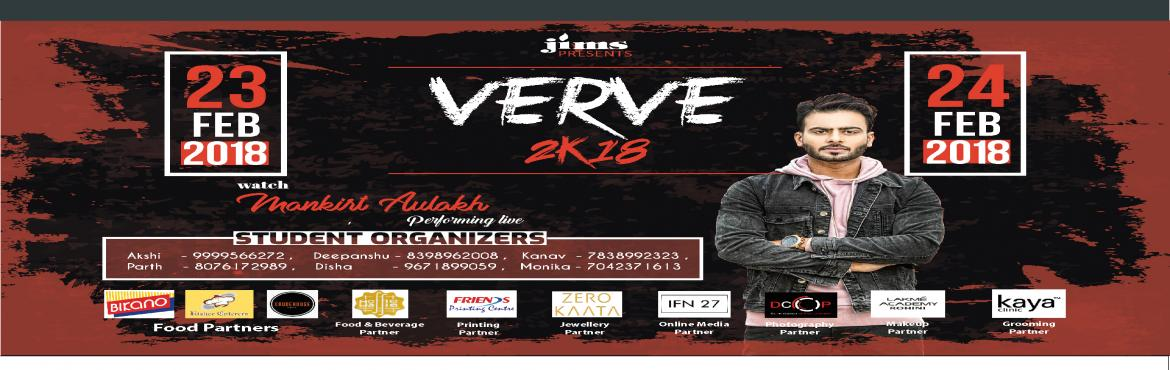 Book Online Tickets for Verve 2018-Annual Inter College Techno M, Delhi. JIMS Rohini is proud to announce its Two Day Annual Inter College Techno Management Cultural Fest- Verve 2k18 on 23rd and 24th February, 2018 at JaganNath Institute of management Sciences (JIMS Campus), Sector- 3, Rohini. The Fest is intend