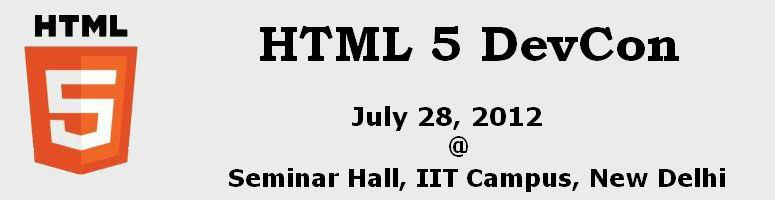 Book Online Tickets for HTML 5 DevCon, NewDelhi. Web has permeated the fabric of our society. Web is on the throes of taking a quantum leap with the new technologies. We explore these avant-garde technologies at H5. H5 – HTML 5 Developer's Conference is a technical event for web develo