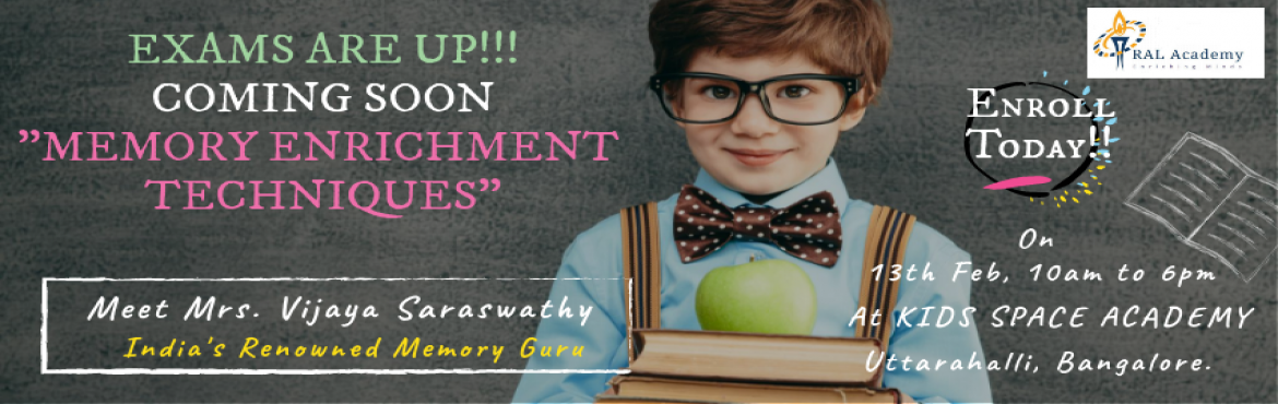 Book Online Tickets for Memory Enrichment Techniques, Bengaluru. EXAM STRATEGY SKILLS! EXAMS ARE NEARING!! ARE YOU WORRIED FOR YOUR KIDS??? Here is an opportunity to improve your kid\'s guided imagery interface, speed test, random calling, repetitive impress association, graphical visualization. Through this we ar