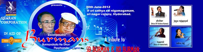 Book Online Tickets for Unforgettable Burmans - Burmandada ke Dh, Hyderabad. SHARAN INCORPORATION pays tribute to the musical giants.