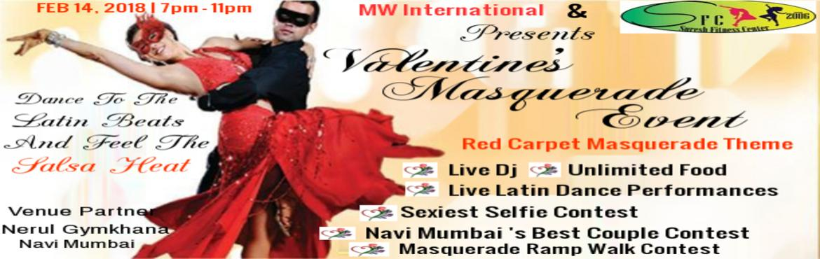 Book Online Tickets for Valentine Masquerade Event, Navi Mumba.    Valentine\'s just got Hotter!  MW International has teamed up with SFC to create the most happening EVENT of the Year.   Sizzle up your Valentine at an Exclusive & Elite Masquerade Event at The Nerul Gymkhana. Poolside