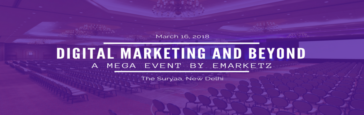 "Book Online Tickets for Digital Marketing and Beyond: A Mega Eve, New Delhi. Emarketz India Pvt. Ltd. is organizing a mega event ""Digital Marketing and Beyond"" where digital marketers, bloggers, influencers and business owners will meet to discuss on how to build a strong and spam free digital brand. Venue:The Sur"