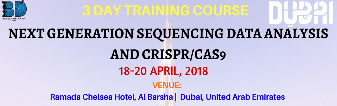DUBAI | 3 DAY TRAINING COURSE IN NEXT GENERATION SEQUENCING DATA ANALYSIS AND CRISPR Cas9