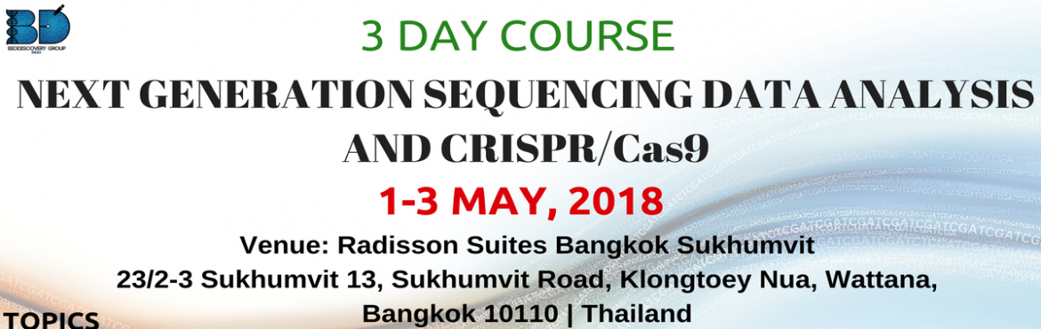 training in NGS in bangkok, crispr training in bangkok, crispr workshop in bangkok, training in bioinformatics, training in next generation sequencing