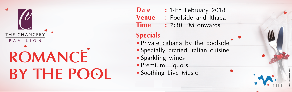 Book Online Tickets for Avail Discount offer on Valentines day C, Bengaluru.  Romance by the pool!    Sparkling wines Premium liquor Poolside Cabana Specially crafted Italian Cuisine