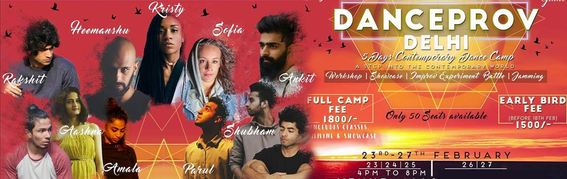 Book Online Tickets for Danceprov Delhi , NewDelhi.    Danceprov A step into the contemporary world (5 Days Contemporary dance camp ) Classes,Showcase,Jamming nd Improvisation Freestyle Battle  Dates : 23rd to 27th Feburaray  Timing 23rd to 25th - 4:00pm - 8:00 pm , 26th & 27th