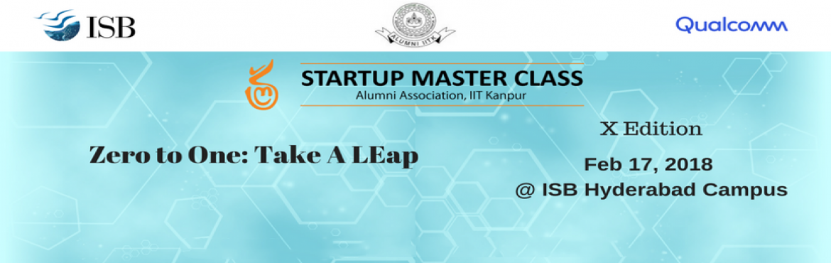 Book Online Tickets for Startup Master Class <> Zero To One: Tak, Hyderabad. &nbsp;   Startup Master Class (SMC) is an initiative by the Alumni Association of IIT Kanpur. SMC is a unique format startup event &ldquo;for Entrepreneurs, from Entrepreneurs&rdquo;.  &nbsp; Startup Master Class came into existence 4 years ago with