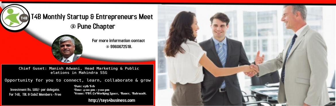Book Online Tickets for T4B Monthly Startup and Entrepreneurs Me, Pune.