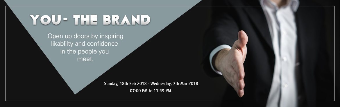 Book Online Tickets for YOU- The Brand, Pune. YOU - the BRAND!!! Open up doors by inspiring likablilty and confidence in the people you meet.  Get opportunities as per your abilities and work. Attend a 2 day, 8 hours workshop on Creating your Brand Impression. On 6th and 7th March 2018. 10 am to