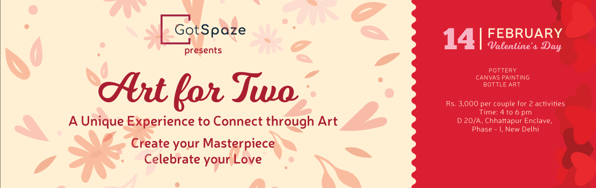 Book Online Tickets for Art for Two, Delhi.   Be creative this Valentine\'s Day. GotSpaze presents \