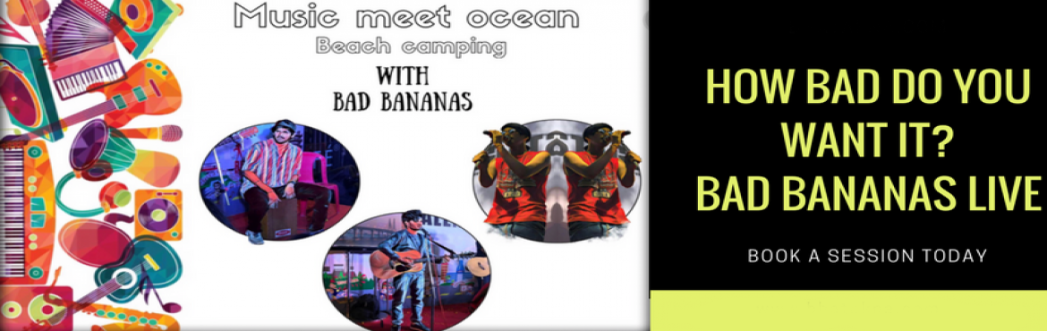 Book Online Tickets for Music Meet Ocean , Mumbai. Music meet ocean ..! Live Music • Bon Fire• BBQ• Tent Stay• beach to Relax or Swim• And Many More  EVENT ITINERARY Day 1 :- 17th Feb 04:00PM:- Check in 05:00PM:- Sna