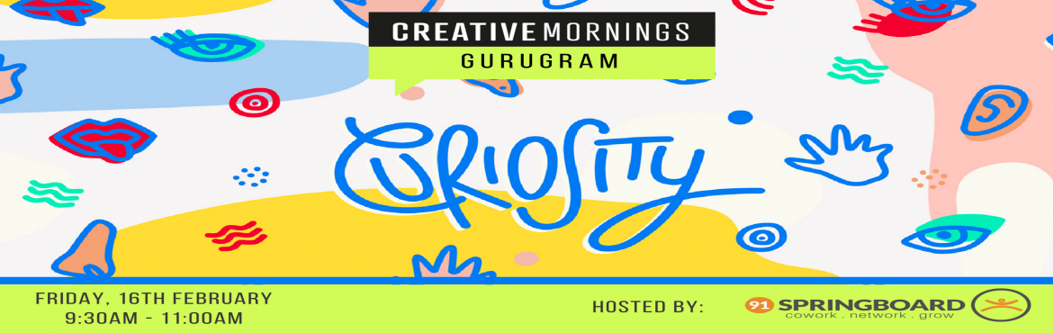 Book Online Tickets for Creative Mornings - Gurugram Chapter, Gurugram. Creative Mornings is a breakfast lecture series for the creative community. Join us for the ninth session in Gurugram and get engaged with the community. The Theme for this time is Curiosity.About the speaker - Rishab MalikWith over 10 years of