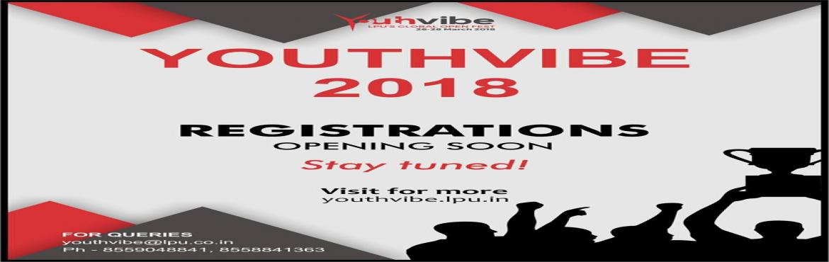 Book Online Tickets for Youthvibe 2018, Phagwara. Youth Vibe: LPU Global Open Fest is a carnival of fun, games, technology and cultural shows- a feast for the mind, senses, and the soul. It has something to offer for everybody, delicacies for the foodie, knowledge for the nerd, challenges for