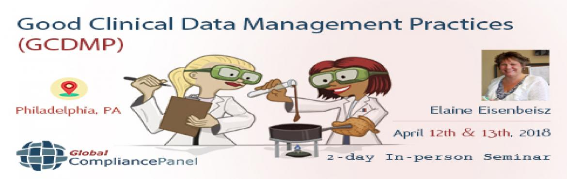 Book Online Tickets for Good Clinical Data Management Practices , Philadelph.     Course \