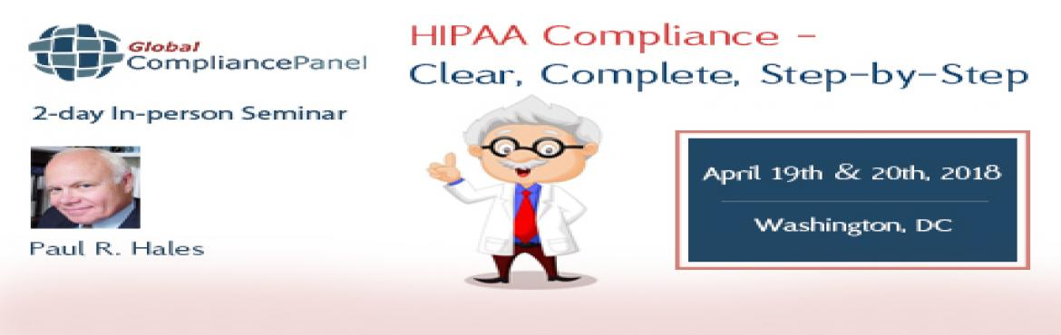 Book Online Tickets for HIPAA Compliance - Clear, Complete, Step, VA.     Overview:        Organizations of all types and sizes continue to struggle needlessly with HIPAA Compliance. For example, HIPAA Risk Analysis - Risk Management is the basis of the HIPAA Compliance Program of every Covered