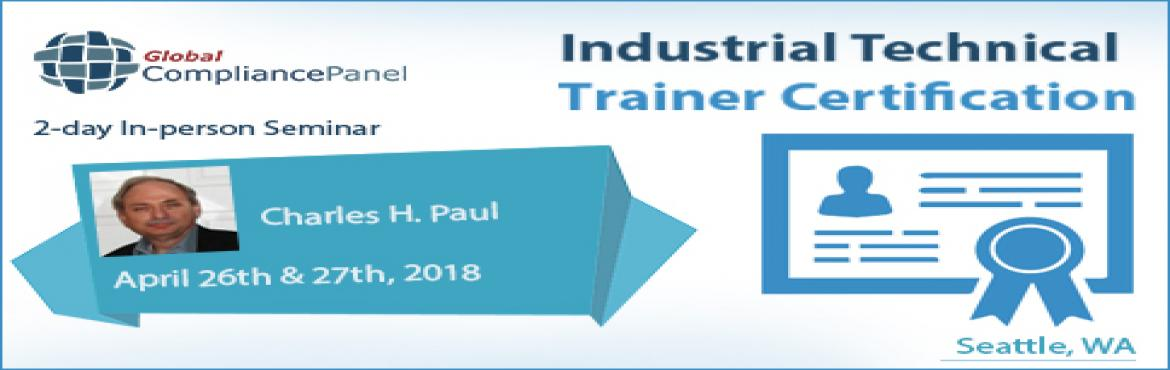 Book Online Tickets for   Industrial Technical Trainer Certifica, Tukwila.   Course \