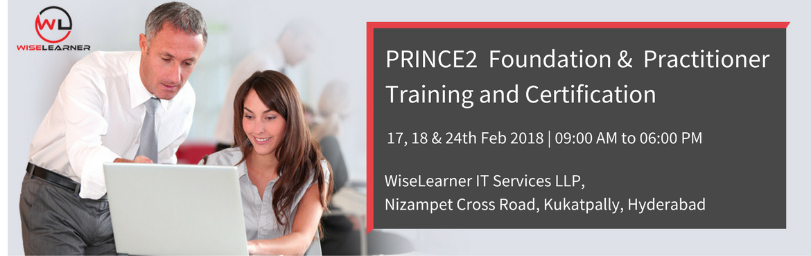Training and Certification in Hyderabad for PRINCE2 Foundation and Practitioner with trainers