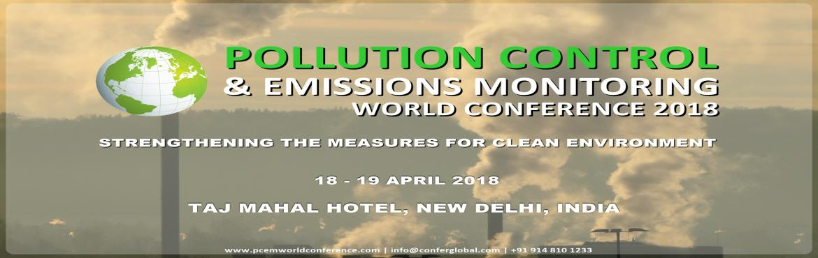 Pollution Control and Emissions Monitoring World Conference and Exhibition 2018