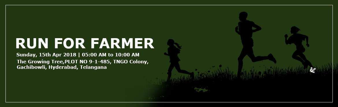 Book Online Tickets for RUN FOR FARMER, Hyderabad. Note: The event has been postponed adn New dates wll be announced soon. RUN FOR FARMER  takes pleasure in inviting your  to participate in the Running/walking, Cycling Event being held at Gachibowli on 15th  April , 2018.