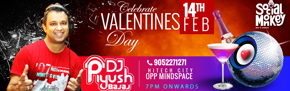 Book Online Tickets for Valentines day with DJ Piyush @ Social M, Hyderabad. Lovers Nest at Social Monkey in the heart of Hi-Tech city, Opposite to Raheja Mind Space. Come and celebrate this valentines day with DJ Piyush at Social Monkey. This season of love celebrate your love story like a romantic fairytale with live r