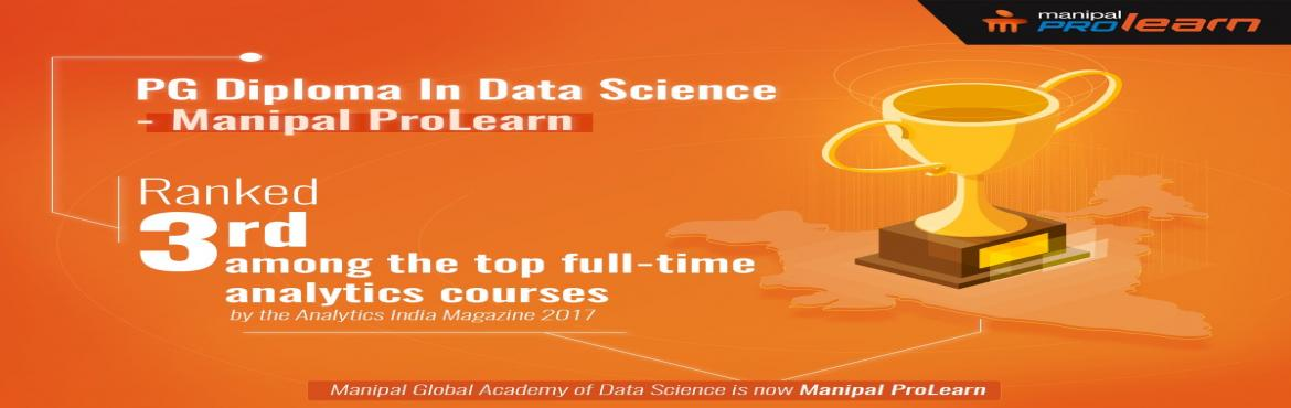 Book Online Tickets for Data Science Course in Hyderabad - Manip, Hyderabad.  Manipal Prolearn offers full time online training and certification programs on Post Graduate Diploma in Data Science. Our Data Science course is focused on Machine Learning techniques, Big Data , Data Scientists, Data Analysts, Data Engineer a