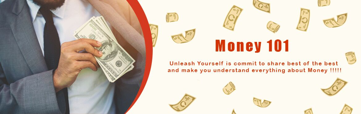 Book Online Tickets for Money 101, Bengaluru. Are you aware of your money habits ? Do you know what your conscious says about money? Whats the difference between earning money actively and growing money passively?Ever wondered why every time you have a salary increment, your EMIs and expenditure