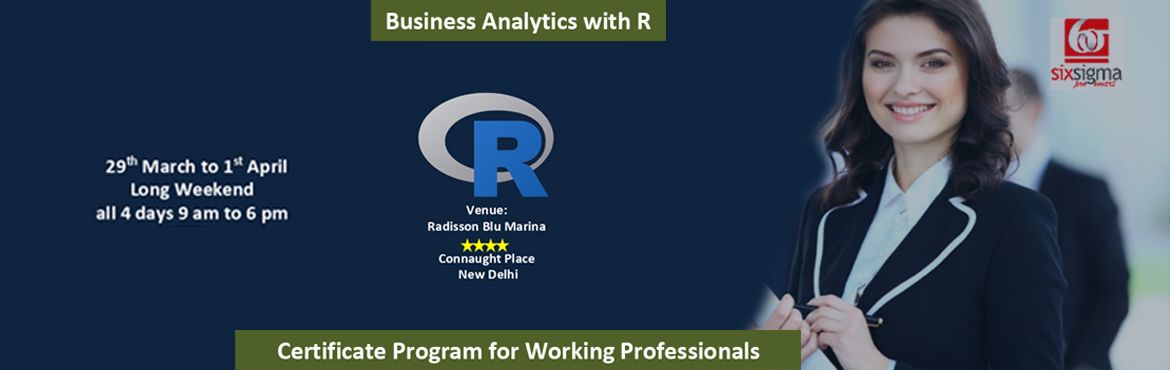 Book Online Tickets for Certificate Program in Business Analytic, New Delhi. SixSigma Pro SMART a proud member organization of the Quality Council of India presents 36 hours of classroom contact program in Business Analytics with R  The course begins by providing a refresher on the required statistics concepts. Introduces the