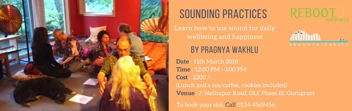 Sounding Practices - Learn how to use sound for daily well being and happiness