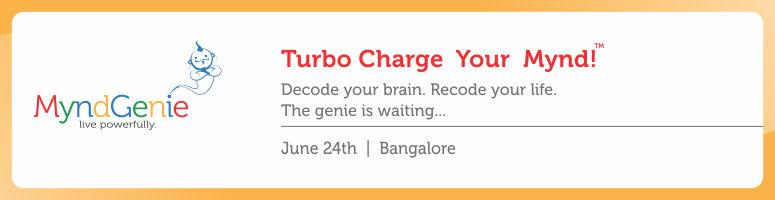 Turbo Charge Your Mynd - 24th June @ Bangalore