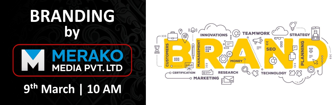 Book Online Tickets for Branding - workshop by Merako Media, Bengaluru.  Workshop on branding by Merako Media- Brand building- Brand management - Branding importance- Brand strategy - Brand value creation