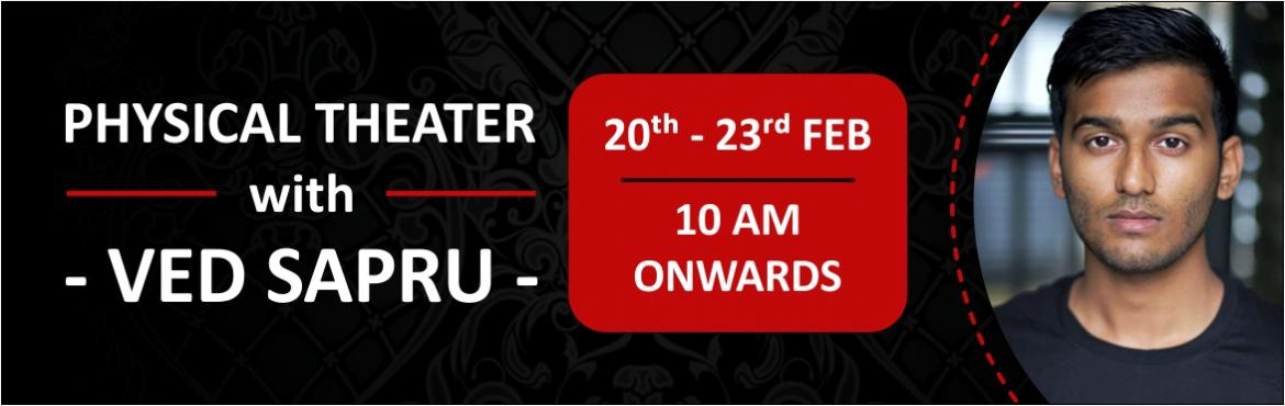 Book Online Tickets for Physical Theater with Ved Sapru, Bengaluru. The actors warm up - An integral part of any performers discipline. The actors warm up is a detailed step by step guide of the requirements needed to fully prepare for rehearsal/performance, along with some cardio/cross fit workouts to keep the