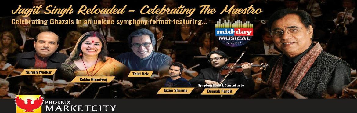 Book Online Tickets for Jagjit Singh Tribute, Mumbai.   ARTISTS   Suresh Wadkar, Talat Aziz, Rekha Bhardwaj, Deepak Pandit, Jazim Sharma       Ghazals reflect romance and love and ghazal singing adorned with symphonic music on stage creates a perfect evening of ethereal and subl