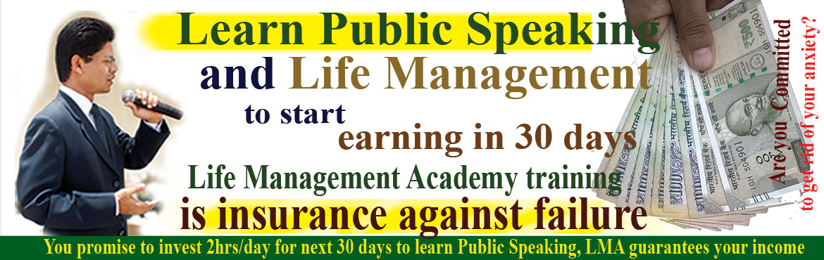 Book Online Tickets for Learn Public Speaking and Life Managemen, Hyderabad. Learn Public Speaking and Life Management to start  earning in 30 days from Life Management Academy.You promise to invest 2hrs/day for next 30 days to learn Public Speaking, LMA guarantees you income. Life Management Academy training is ins