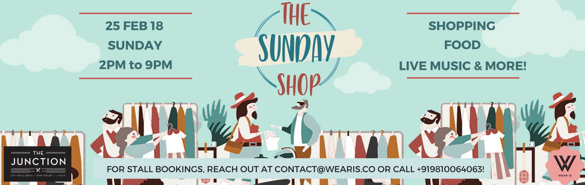 Book Online Tickets for The Sunday Shop | Pop-Up by Wear Is, New Delhi.   It\'s time to bid adieu to the winter chill and brighten up your spring wardrobe! Wear Is The Discussion invites you to indulge in some retail therapy at our brand new pop-up \'The Sunday Shop\'. Get ready to bask in the spring sunsh