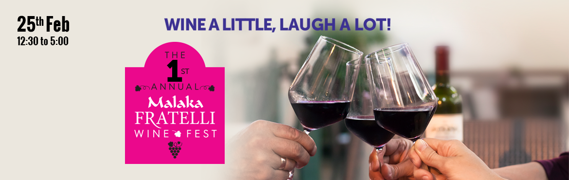 Book Online Tickets for The 1st Annual Malaka Fratelli Wine Fest, Hyderabad.  THE 1ST ANNUAL MALAKA FRATELLI WINE FEST...!    After successful completion of 8 editions of Wine Fest in Pune, we are launching the first edition - The 1st Annual Malaka Fratelli Wine Fest at Malaka Spice, Hyderabad!      There