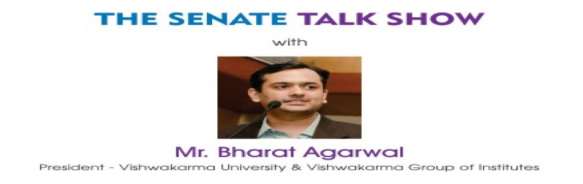 Book Online Tickets for INVITATION - 18th The Senate Talk Show w, Pune.  INVITATION - 18th The Senate Talk Show with Mr. Bharat Agarwal (President-Vishwakarma University & Vishwakarma Group of Institutes) ============================================================ Zeal Education Society, in association with BU