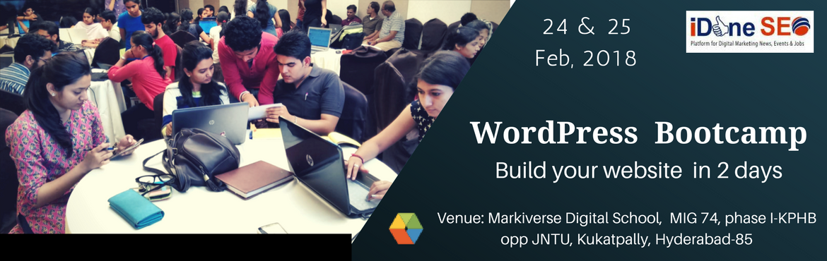 Book Online Tickets for Two Days Wordpress Bootcamp, Hyderabad. Greetings! This is Chakri from iDoneSEO. iDoneSEO is a peer to peer community of Digital Marketing Professionals and enthusiasts for knowledge and opportunity sharing.  Since 5 Years, Conducting events, workshops, summits for entrepreneur