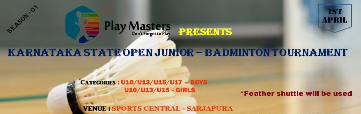 Book Online Tickets for KARNATAKA STATE JUNIOR OPEN BADMINTON TO, Bengaluru.  About The Event    KARNATAKA STATE JUNIOR OPEN BADMINTON TOURNAMENT - SEASON 01  Event Details:Registration Fee:450 Rs per registration   Categories:  Boys : Age categories: U10, U13, U15 & U17 years.Girls : Age categori