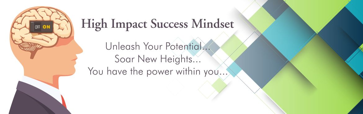 Book Online Tickets for High Impact Success Mindset, Ahmedabad.   Have you ever felt being stuck or saturated in your business or job?   Are you pushing your rocks too hard and not being able to move them even an inch?   Are you struggling to improvise and strategize your business all over again? &