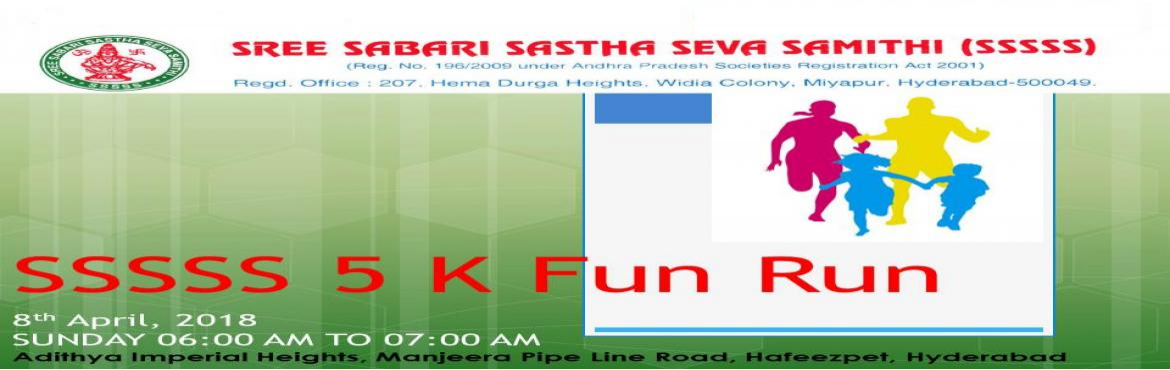 Book Online Tickets for SSSSS 5K FUN RUN FOR ORPHANS EDUCATION, Hyderabad. SSSSS 5K RUN-FOR-ORPHAN\'S-EDUCATION is a fund raising sporting event, which is organized to support the cause of providing Education for the Poor and Orphan Children. Sree Sabari Sastha Seva Samithi (SSSSS) is registered as