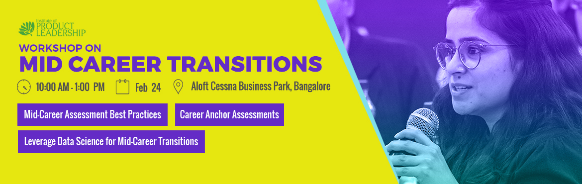 Book Online Tickets for Workshop on Mid-Career Transitions, Bang, Bengaluru. Institute of Product Leadershipwelcomes its audience to an insightful event that will host a workshop on career anchor and wielding data efficiently to drive business decisions. The day is tailored with dedicated seats to serve profession