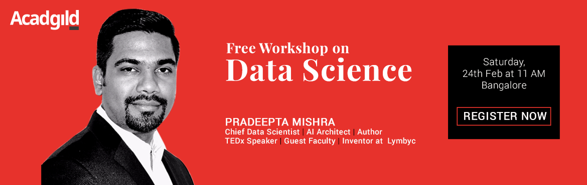 Book Online Tickets for Free Workshop on Data Science, Bengaluru. Data Analytics is fast becoming an indispensable skill in today\'s workplace and Data Scientists are its epitome. They undertake the coolest projects, generate critical insights and get paid heftily. In fact, Harvard Business Review has called the Se