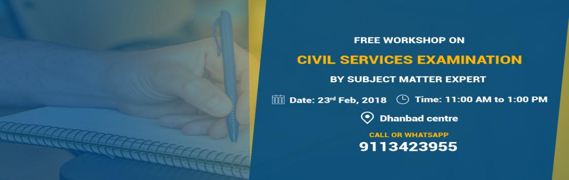 Book Online Tickets for Free Workshop in Dhanbad for Civil Servi, Dhanbad. Great opportunity for students preparing for Civil Services Exam! Chanakya IAS academy is organizing a Free Seminar on 23rd February in Dhanbad by Subject Experts. They will guide you on the right preparation strategy for Civil Services Exam pr