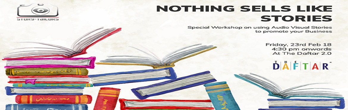 Book Online Tickets for NOTHING SELLS LIKE STORIES.. A Special W, Pune. Ever thought of reaching out to the investors, Your clients, an in fact the entire world out there through Showing Your Story not just telling about it??The Daftar, in association with Story-Tailors, brings to you this opportunity of learning how to